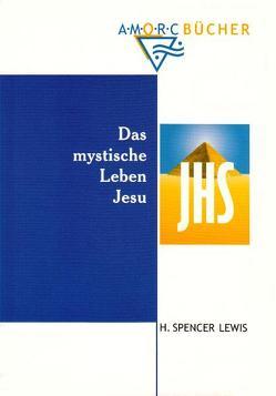 Das mystische Leben Jesu von Lewis,  H Spencer