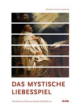 Das mystische Liebesspiel von Schellenberger,  Bernardin