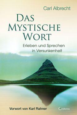 Das mystische Wort von Albrecht,  Carl