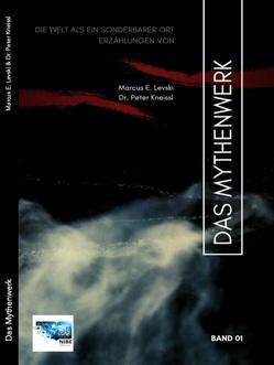 Das Mythenwerk Band I von Kneissl,  Dr. Peter, Levski,  Marcus E.