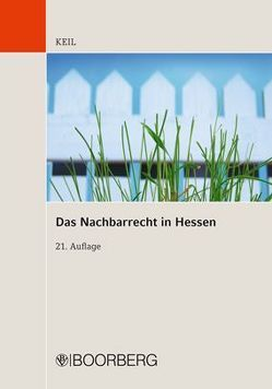 Das Nachbarrecht in Hessen von Hoof,  Rudolf, Keil,  Peter