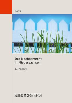 Das Nachbarrecht in Niedersachsen von Rass,  Jens