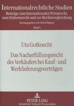Das Nacherfüllungsrecht des Verkäufers bei Kauf- und Werklieferungsverträgen von Gutknecht,  Uta