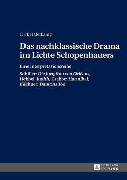Das nachklassische Drama im Lichte Schopenhauers von Haferkamp,  Dirk