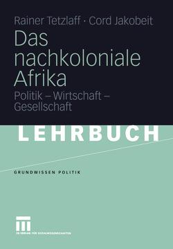 Das nachkoloniale Afrika von Jakobeit,  Cord, Tetzlaff,  Rainer