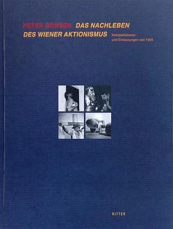 Das Nachleben des Wiener Aktionismus von Gorsen,  Peter