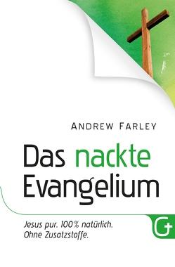 Das nackte Evangelium von Farley,  Andrew, Krumm,  Bettina