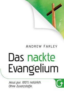 Das nackte Evangelium von Farley,  Andrew, Krumm,  Bettina, Pässler,  Gabriele, Trebing,  Barbara, Wieser,  Gerald