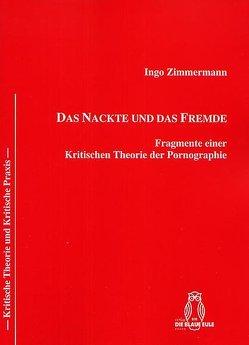 DAS NACKTE UND DAS FREMDE von Zimmermann,  Ingo
