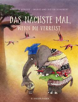 Das nächste Mal, wenn du verreist von Herzog,  Annette, Schubert,  Dieter, Schubert,  Ingrid