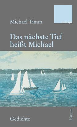 Das nächste Tief heißt Michael von Timm,  Michael