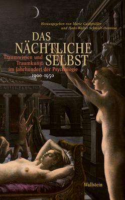 Das nächtliche Selbst von Guthmüller,  Marie, Schmidt-Hannisa,  Hans-Walter