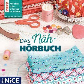 Das Näh-Hörbuch von Nachtmann,  Julia, Nüsse,  Barbara, u.v.a.