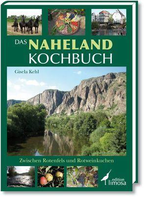 Das Naheland Kochbuch von Kehl,  Gisela