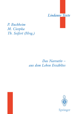 Das Narrativ — aus dem Leben Erzähltes von Boothe,  B., Buchheim,  Peter, Cierpka,  Manfred, Gidion,  H., Kast,  V., Körner,  J., Leutz,  G.A., Neraal,  T., Person,  E., Rohde-Dachser,  C., Seifert,  A., Seifert,  Theodor, Stern,  D.N., Welter-Enderlin,  R.