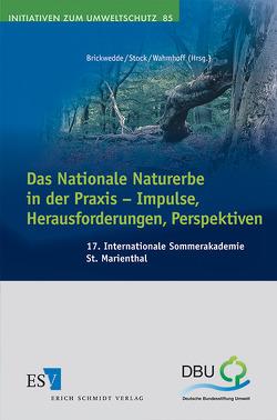 Das Nationale Naturerbe in der Praxis – Impulse, Herausforderungen, Perspektiven von Brickwedde,  Fritz, Stock,  Reinhard, Wahmhoff,  Werner