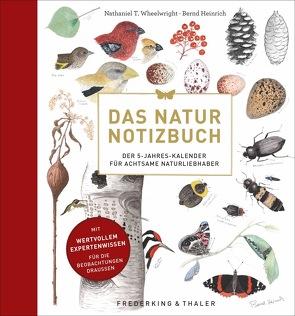 Das Natur Notizbuch von Elzner,  Silke, Heinrich,  Bernd, Wheelwright,  Nathaniel T.
