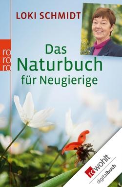 Das Naturbuch für Neugierige von Frenz,  Lothar, Schmidt,  Loki