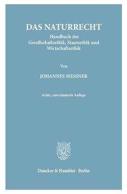 Das Naturrecht. von Messner,  Johannes