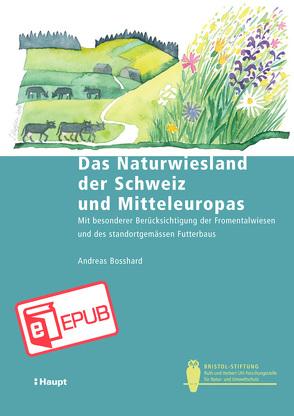 Das Naturwiesland der Schweiz und Mitteleuropas von Bosshard,  Andreas