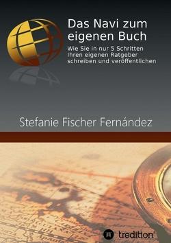 Das Navi zum eigenen Buch von Fischer Fernández,  Stefanie