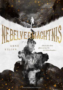Nebelvermächtnis von Kilian,  Arne