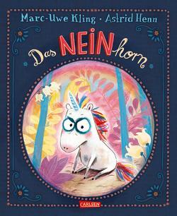 Das NEINhorn von Henn,  Astrid, Kling,  Marc-Uwe
