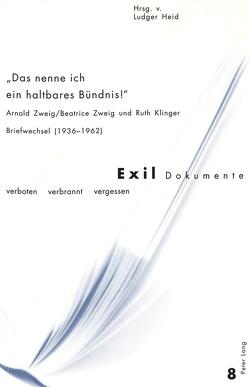 «Das nenne ich ein haltbares Bündnis!» von Heid,  Ludger, Klinger,  Ruth, Zweig,  Arnold, Zweig,  Beatrice