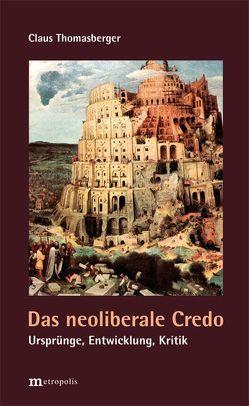 Das neoliberale Credo von Thomasberger,  Claus