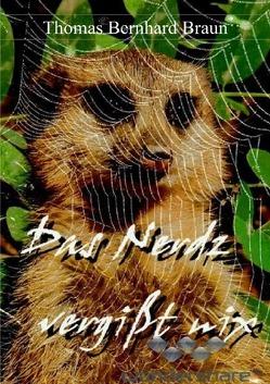 Das Nerz vergisst nix von Braun,  Thomas Bernhard