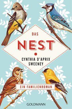 Das Nest von D'Aprix Sweeney,  Cynthia, Schweder-Schreiner,  Nicolai von