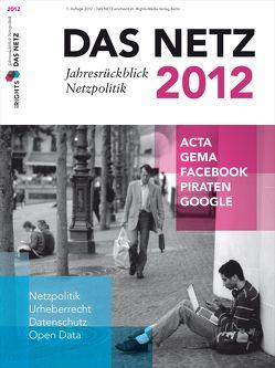 Das Netz 2012 – Jahresrückblick Netzpolitik von Otto,  Philipp