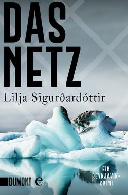 Das Netz von Sigurdardóttir,  Lilja, Wolff,  Anika