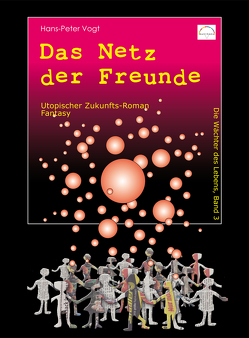 Das Netz der Freunde von Dr. Vogt,  Hans-Peter