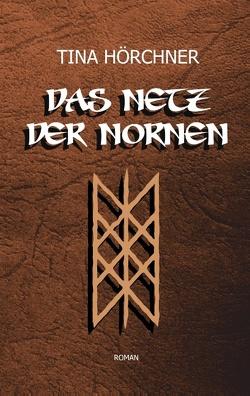 Das Netz der Nornen von Hörchner,  Tina