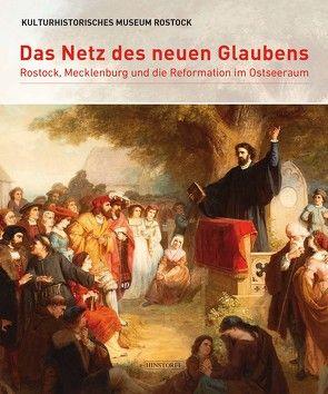 Das Netz des neuen Glaubens von Kulturhistorisches Museum Rostock