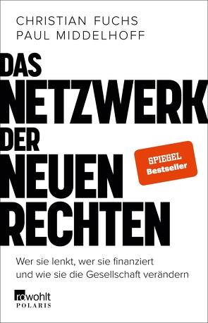 Das Netzwerk der Neuen Rechten von Fuchs,  Christian, Middelhoff,  Paul