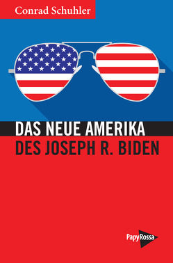 Das Neue Amerika des Joseph R. Biden von Schuhler,  Conrad
