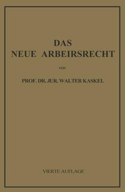 Das Neue Arbeitsrecht von Kaskel,  Walter