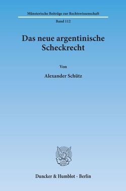 Das neue argentinische Scheckrecht. von Schuetz,  Alexander