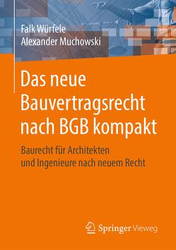 Das neue Bauvertragsrecht nach BGB kompakt von Muchowski,  Alexander, Würfele,  Falk