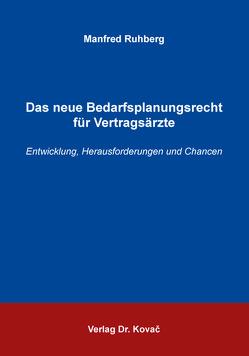 Das neue Bedarfsplanungsrecht für Vertragsärzte von Ruhberg,  Manfred