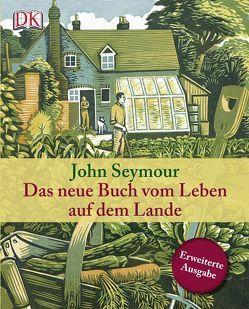Das neue Buch vom Leben auf dem Lande von Seymour,  John