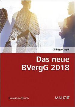 Das neue BVergG 2018 von Dillinger,  Sophie, Oppel,  Albert