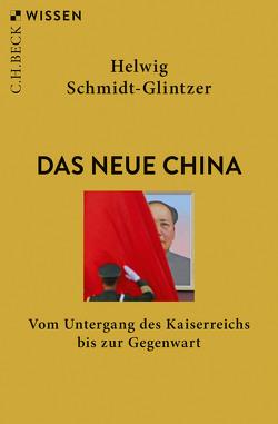 Das neue China von Schmidt-Glintzer,  Helwig