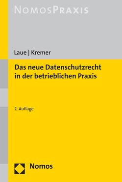 Das neue Datenschutzrecht in der betrieblichen Praxis von Kremer,  Sascha, Laue,  Philip