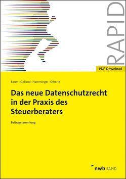 Das neue Datenschutzrecht in der Praxis des Steuerberaters von Baum,  Michael, Golland,  Alexander, Hamminger,  Alexander, Olbertz,  Klaus