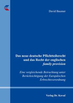 Das neue deutsche Pflichtteilsrecht und das Recht der englischen family provision von Baumer,  David