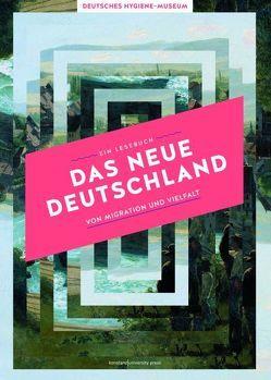 Das Neue Deutschland von Ezli,  Özkan, Staupe,  Gisela
