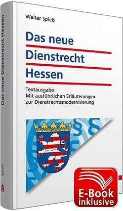 Das neue Dienstrecht Hessen inkl. erweitertem E-Book von Spiess,  Walter